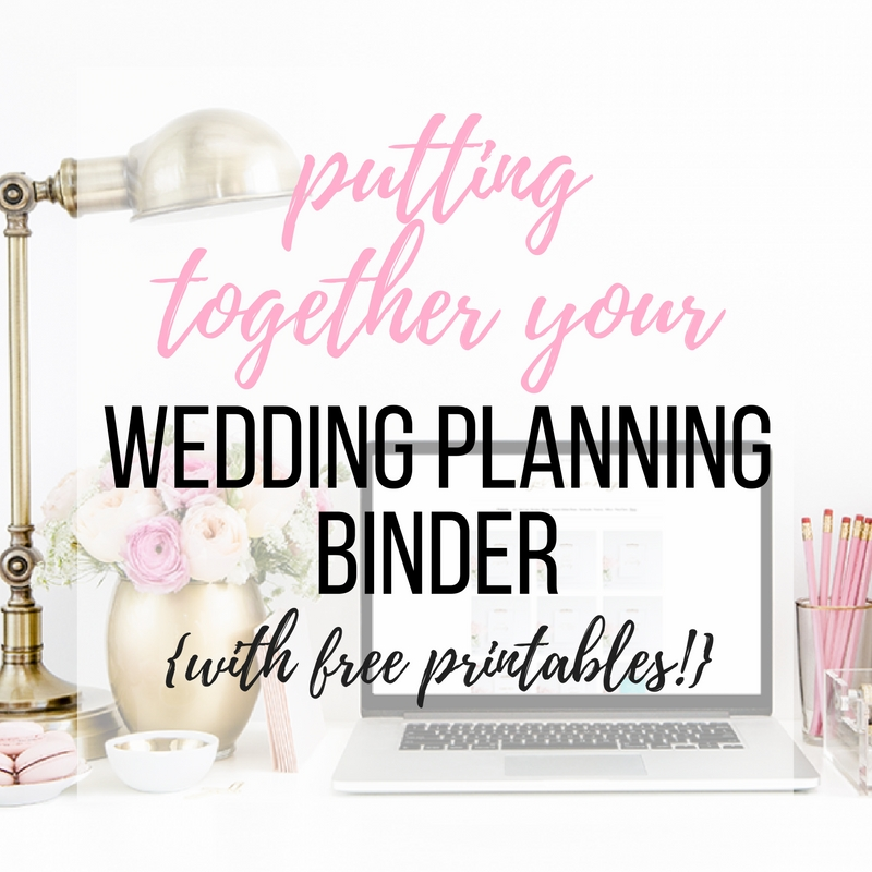 Putting Together Your Wedding Planning Binder Free Printables