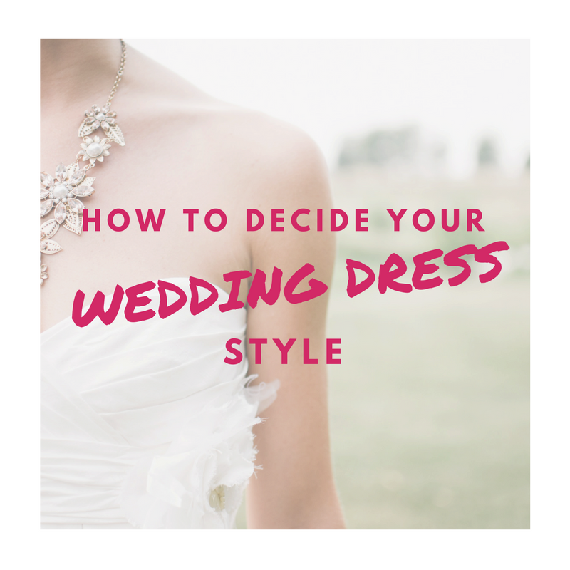 How To Decide Your Wedding Dress Style