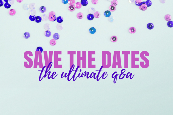 Save the Dates: The Ultimate Q&A