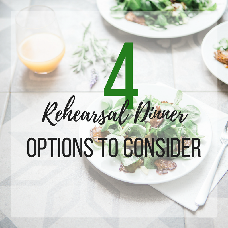 4 Rehearsal Dinner Options To Consider