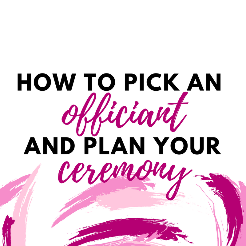 How To Pick An Officiant & Plan Your Ceremony