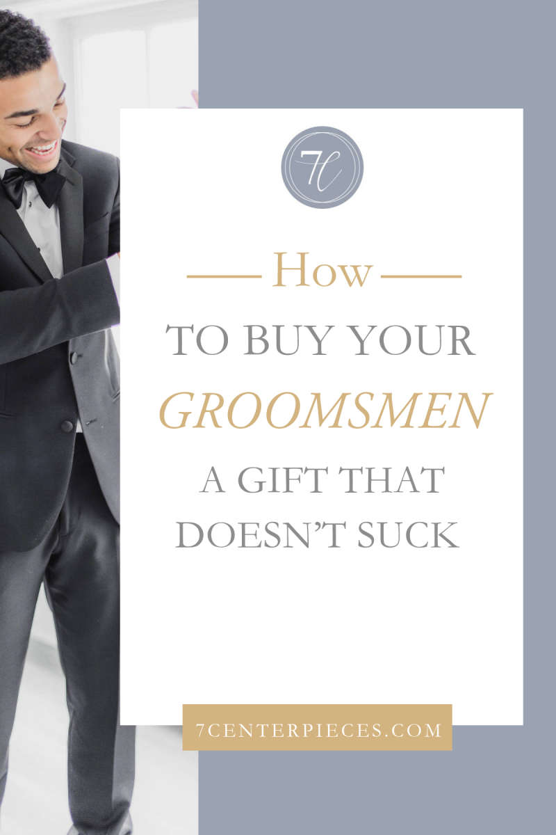 How to Buy Your Groomsmen a Gift that Doesn't Suck