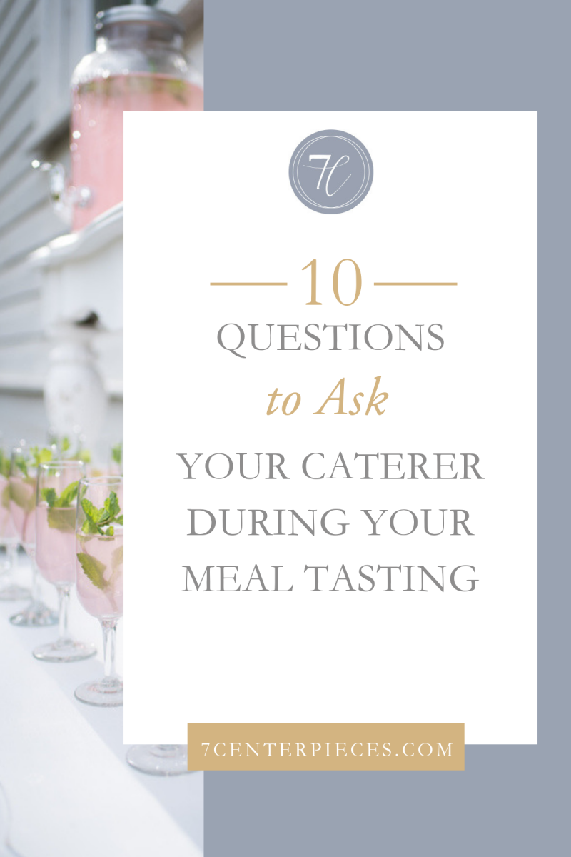 10 Questions to Ask Your Caterer During Your Meal Tasting