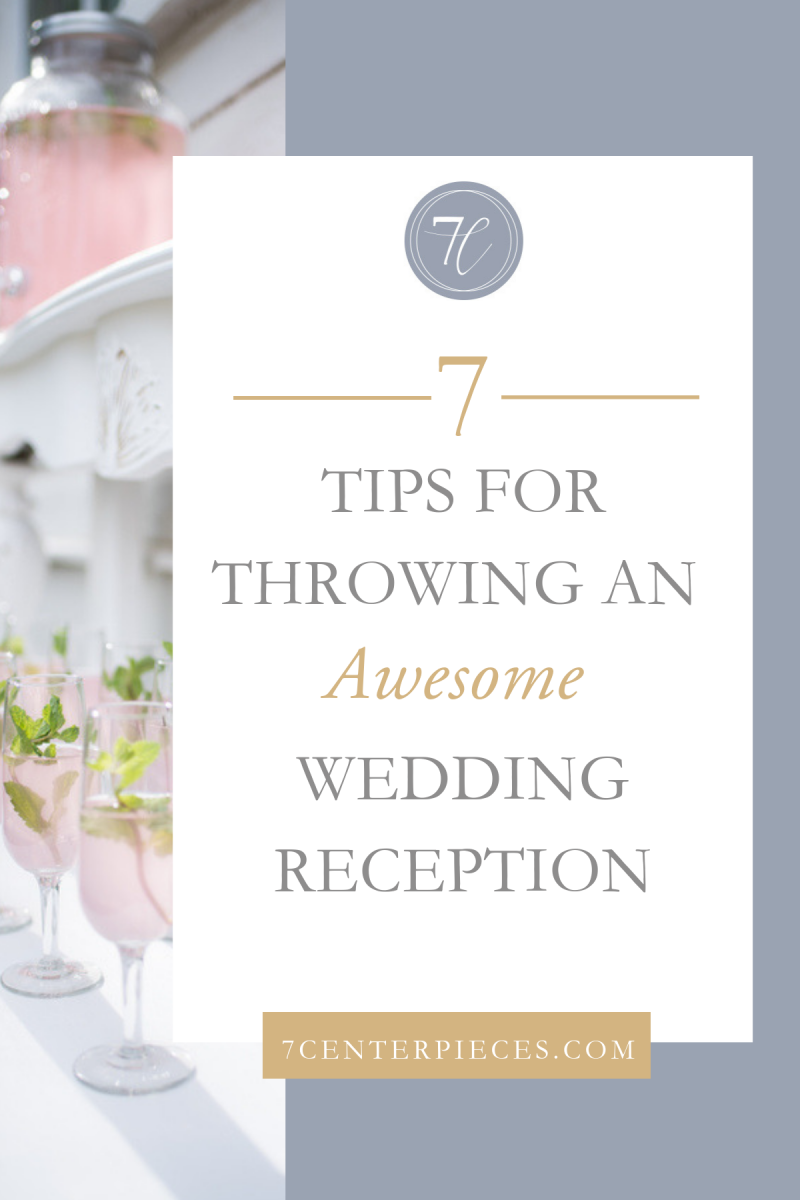 7 Tips for Throwing an Awesome Wedding Reception