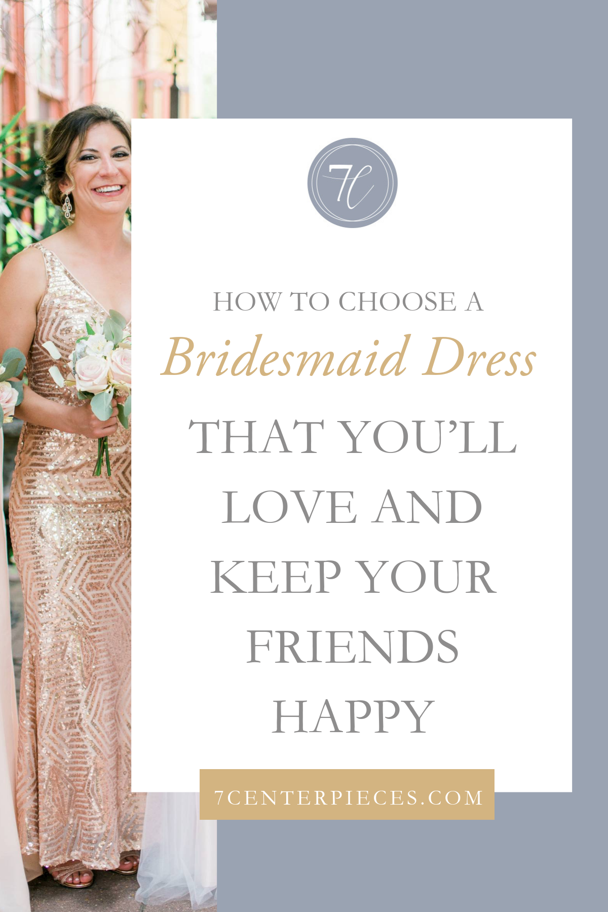 How to Choose a Bridesmaid Dress That You'll Love and Keep Your Friends Happy